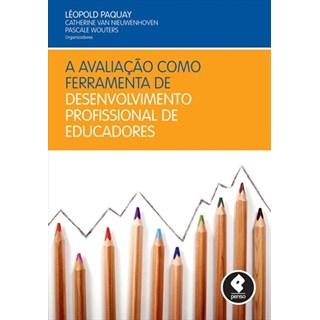 Livro - A Avaliação como Ferramenta de Desenvolvimento Profissional de Educadores - Paquay