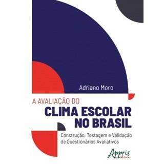 Livro - A Avaliação do Clima Escolar no Brasil - Moro - Appris