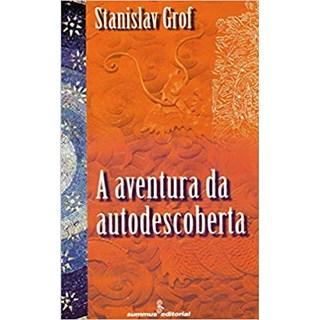 Livro - A Aventura da Autodescoberta - Grof - Summus