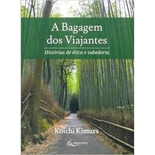 Livro - A bagagem dos viajantes - Histórias de éticas e sabedorias - Kimura