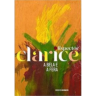Livro - A Bela e a Fera (Edição Comemorativa) - Clarice Lispector - Rocco