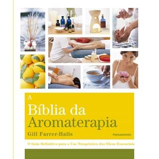 Livro A Bíblia da Aromaterapia - Farrer-Halls - Pensamento