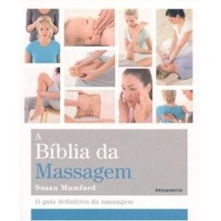 Livro - A Bíblia da Massagem - O Guia Definitivo da Massagem - Mumford