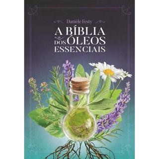 Livro A Bíblia Dos Óleos Essenciais - Festy - Laszlo
