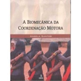 Livro - A Biomecânica da Coordenação Motora - Santos