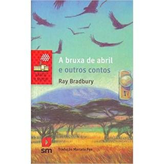 Livro - A Bruxa de Abril e Outros Contos - Bradbury - Edições Sm