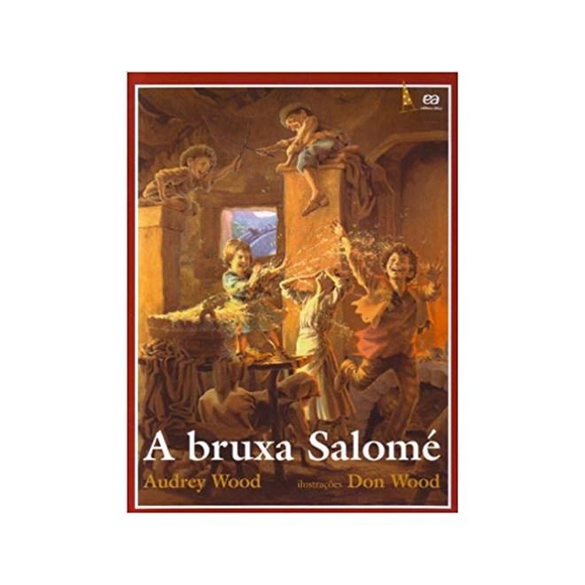 Livro - A Bruxa Salomé - Wood - Ática