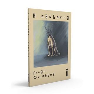 Livro A Cachorra - Quintana - Intrínseca - Pré-Venda