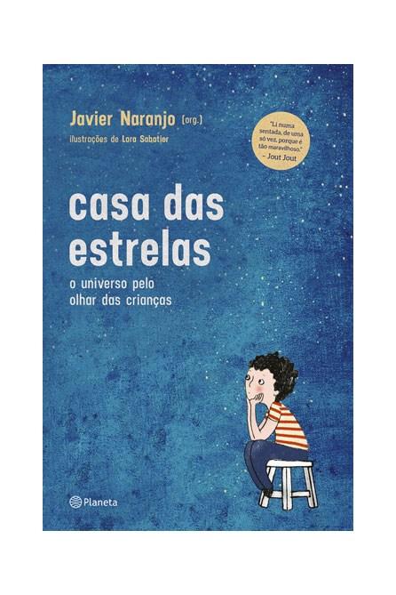 Livro - A Casa da Estrela : O Universo pelo Olhar das Crianças - Naranjo