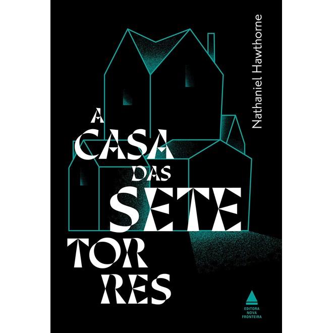 Livro A Casa Das Sete Torres - Hawthorne - Nova Fronteira