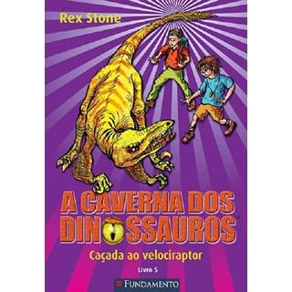 Livro - A Caverna dos Dinossauros - Livro 5 - Caçada ao Velociraptor - Stone