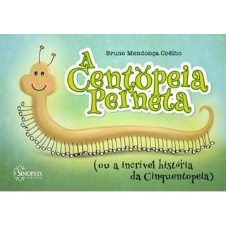 Livro - A Centopéia Perneta (ou a incrível história da Cinquentopéia) - Coelho
