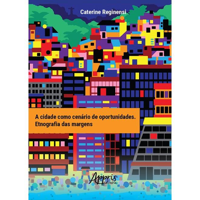Livro - A Cidade como Cenário de Oportunidades - Reginensi