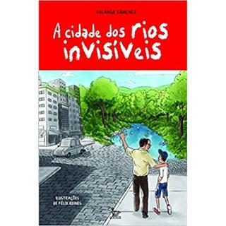 Livro - A Cidade dos Rios Invisíveis - Sánchez