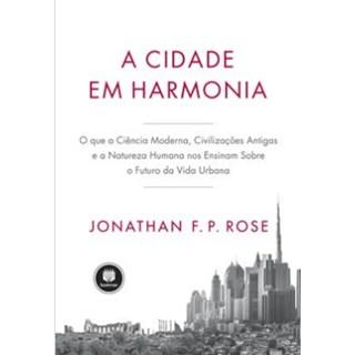 Livro - A Cidade em Harmonia - Rose