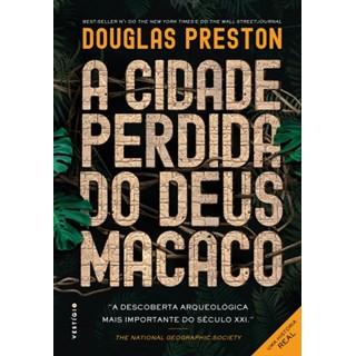 Livro - A Cidade Perdida do Deus Macaco - Preston - Autêntica