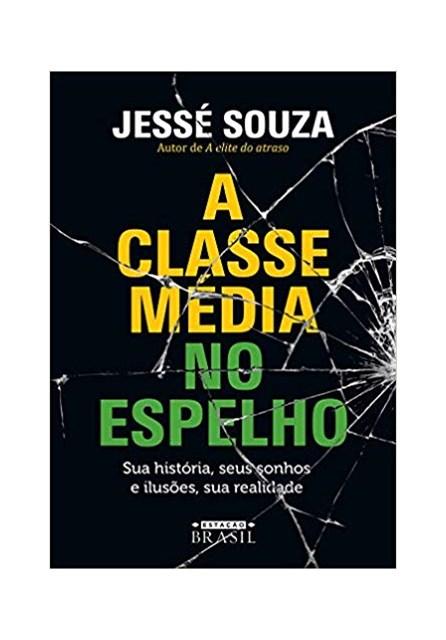 Livro - A Classe Média No Espelho: sua história, seus sonhos e ilusões, sua realidade - Souza