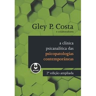 Livro - A Clínica Psicanalítica das Psicopatologias Contemporâneas - Costa