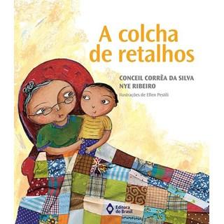 Livro - A Colcha de Retalhos - Silva - Ed do Brasil