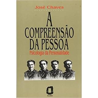 Livro - A Compreensão da Pessoa - Chaves - Ágora