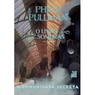 Livro - A Comunidade Secreta - Philip Pullman