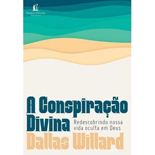 Livro A Conspiração divina - Willard - Thomas Nelson - Pré-Venda