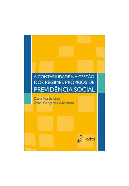 Livro - A Contabilidade na Gestão dos Regimes Próprios de Previdência Social - Lima
