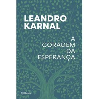 Livro A Coragem da Esperança - Leandro Karnal - Planeta