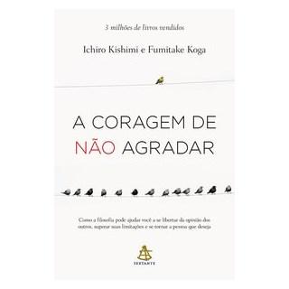 Livro  - A Coragem de Não Agradar - Koga