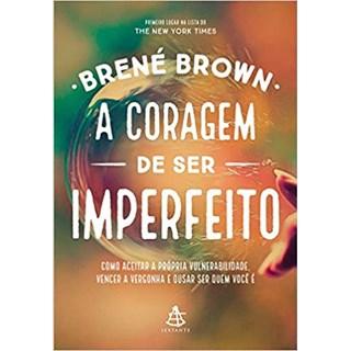 Livro - A Coragem de Ser Imperfeito - Brown - Sextante