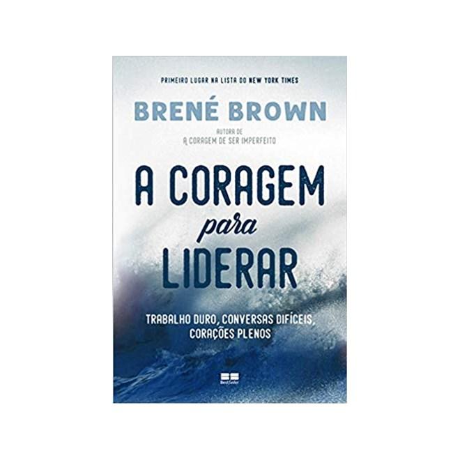 Livro - A Coragem Para Liderar - Brown - Record