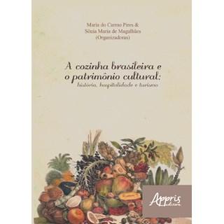 Livro - A Cozinha Brasileira e o Patrimônio Cultural  - Pires