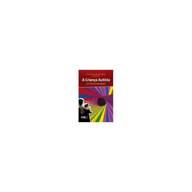 Livro - A criança Autista - Um estudo  psicopedagógico - Rodrigues