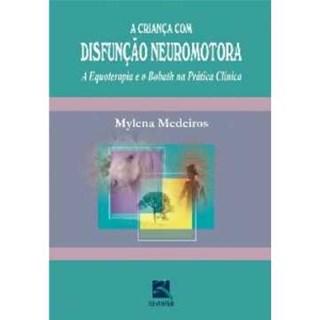 Livro - A Criança com Disfunção Neuromotora - Medeiros
