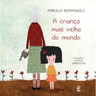 Livro - A Criança Mais Velha do Mundo - Romagnoli -Panda Books