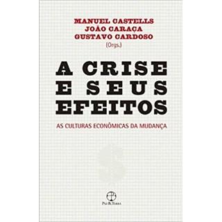 Livro - A Crise e Seus Efeitos - Castells - Paz e Terra