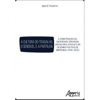 Livro - A Cultura do Trabalho, O Sensível e a Partilha - Peixoto