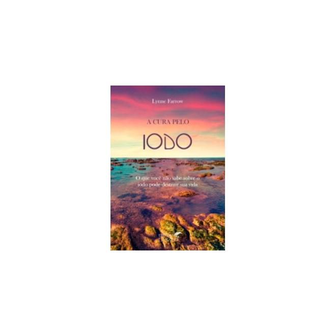Livro - A Cura pelo Iodo - Farrow