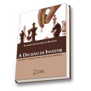 Livro - A Decisão de Investir - Métodos e Modelos para Avaliação Econômica - Andrade