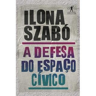 Livro A Defesa do Espaço Cívico - Szabó - Objetiva