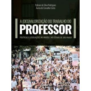 Livro - A (Des)Valorização do Trabalho do Professor - Rodrigues - Appris