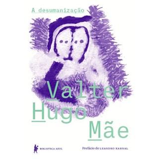 Livro - A desumanização - Mãe - Biblioteca Azul