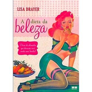 Livro - A dieta da Beleza - Drayer