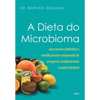 Livro - A Dieta do Microbioma - Kellman