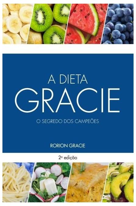 Livro - A Dieta Gracie - o Segredo Dos Campeões - Gracie