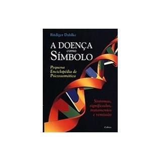 Livro - A Doença Como Símbolo - Dahlke