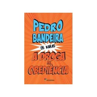 Livro - A Droga Da Obediência - Pedro Bandeira - Moderna