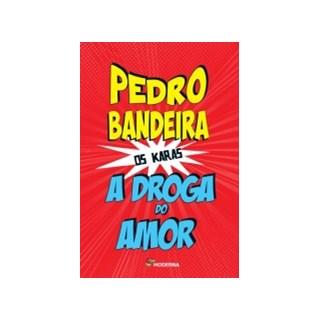 Livro - A Droga Do Amor - Bandeira - Moderna