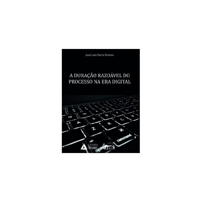 Livro - A Duração Razoável do Processo na Era Digital - Pereira