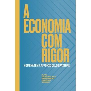 Livro - A Economia Com Rigor - Goldfajn - Companhia das Letras